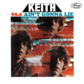 98.6 / Ain't Gonna Lie by Keith (Rock)