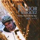 Get Your Hands Off My Man by Junior Vasquez