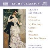 Lerner and Loewe: Orchestral Selections by Lerner & Loewe