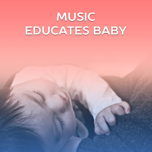 Music Educates Baby – Classical Sounds for Baby, Einstein Effect, Brain Power, Brilliant Toddler, Deep Focus, Classical Melodies, Mozart, Beethoven de Creative Kids Masters