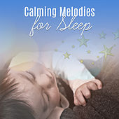 Calming Melodies for Sleep – Baby Music, Lullaby to Bed, Soft Music, Deep Sleep, Instrumental Songs to Pillow, Quiet Baby von Rockabye Lullaby