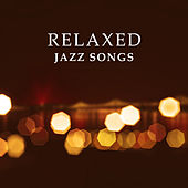 Relaxed Jazz Songs – Best Jazz Instrumental, Easy Listening Music, Relaxing Piano Music, Simple Melodies by Relaxing Instrumental Jazz Ensemble