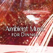 Ambient Music for Dinner – Instrumental Jazz, Sweet Piano, Romantic Time, Relaxation by Unspecified