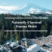 Naturally Classical Gustav Holst by Gustav Holst