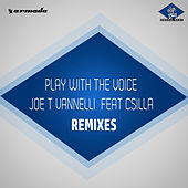 Play With The Voice (Remixes) by Joe T. Vannelli