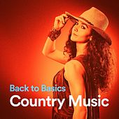 Back to Basics Country Music by Various Artists