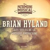 Les idoles de la musique américaine : Brian Hyland, Vol. 2 de Brian Hyland