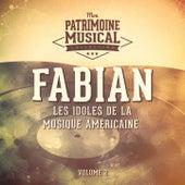 Les idoles de la musique américaine : Fabian, Vol. 2 de Fabian