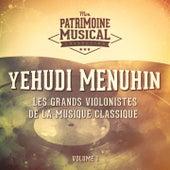 Les grands violonistes de la musique classique : Yehudi Menuhin, Vol. 1 de Yehudi Menuhin