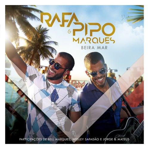Beira Mar (Ao Vivo) de Rafa & Pipo Marques