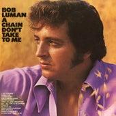 A Chain Don't Take to Me de Bob Luman