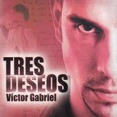 Tres Deseos de Víctor Gabriel