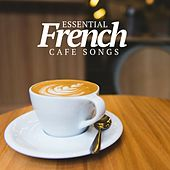 Essential French Cafè Songs (Les Chansonniers) by Various Artists