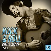 Rock & Roll: Great Classics, Vol. 3 by Various Artists