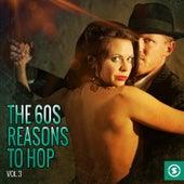 The 60s: Reasons to Hop, Vol. 3 de Various Artists