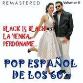 Pop Español de los 60's, Vol. 2 - Black Is Black, La Yenka, Perdóname... (Remastered) by Various Artists