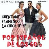 Pop Español de los 60's, Vol. 1 - Cuéntame, Flamenco, La Chica Ye-Ye... (Remastered) by Various Artists