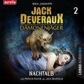 Nachtalb - Jack Deveraux Dämonenjäger 2 (Inszenierte Lesung) von Xenia Jungwirth