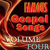Famous Gospel Songs, Vol. 4 by Various Artists