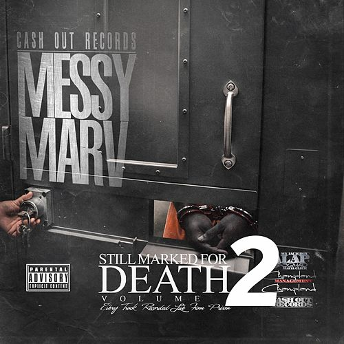 Still Marked for Death, Vol. 2 (Recorded Live from Prison) by Messy Marv