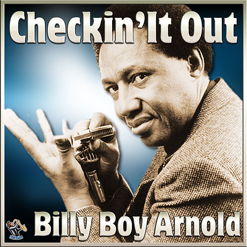 Checkin' It Out by Billy Boy Arnold