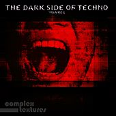 The Dark Side of Techno, Vol. 2 von Various Artists