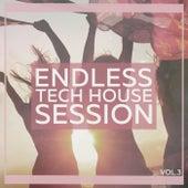 Endless Tech House Session, Vol. 3 de Various Artists