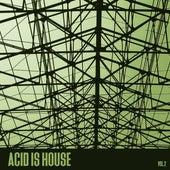 Acid Is House, Vol. 2 von Various Artists
