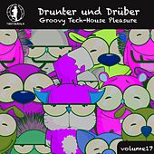 Drunter und Drüber, Vol. 17 - Groovy Tech House Pleasure! by Various Artists