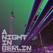 A Night in Berlin, Vol. 3 - Best of Techno and House Music de Various Artists