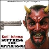 Suppress the Oppressor by Scott Johnson