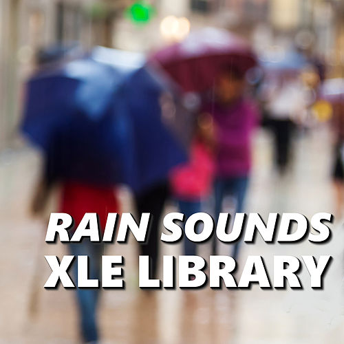 Rain Sounds XLE Library by Rain Sounds XLE Library
