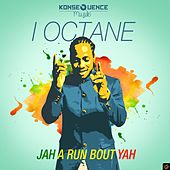 Jah a Run Bout Yah by I-Octane