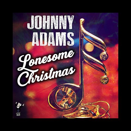 Lonesome Christmas by Johnny Adams