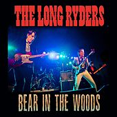 Bear in the Woods by The Long Ryders