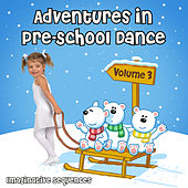 Adventures in Pre-School Dance: Imaginative Sequences, Vol. 3 by Andrew Holdsworth