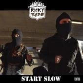 Start Slow by Ricky Rudie