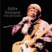 Long Gone Gypsy by Eddie Kirkland