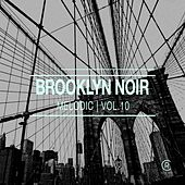 Brooklyn Noir Melodic, Vol. 10 von Various Artists