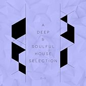 A Deep & Soulful House Selection, Vol. 3 by Various Artists