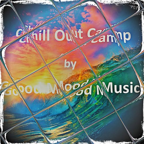 Chill Out Camp by Various Artists