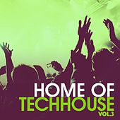 Home of Techhouse, Vol. 3 by Various Artists