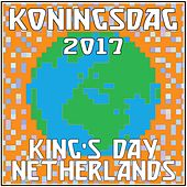 Koningsdag 2017 King's Day Netherlands by Various Artists