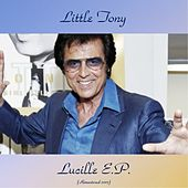 Lucille E.P. (All tracks remastered 2017) von Little Tony