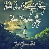Truth Is a Beautiful Thing (London Grammar Tribute) von Anne-Caroline Joy