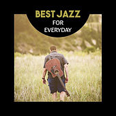 Best Jazz for Everyday – Atmospheric Jazz Music for Rest & Relaxation with Love, Black Coffee or Cocktail Party with Firends, Positive Climate by Various Artists