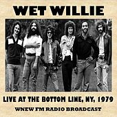Live at the Bottom Line, NY, 1979 (FM Radio Broadcast) de Wet Willie