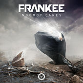 Nobody Cares by Frankee