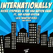 Internationally (Luca Tarantino Dance Version Remix) de Richie Stephens and The Ska Nation Band