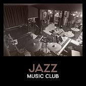 Jazz Music Club –  Gentle Jazz Music for Relaxing, Easy Listening, Soft Piano, Coffee Time Jazz, Restaurant Background Music, Sensual Jazz Music by Various Artists